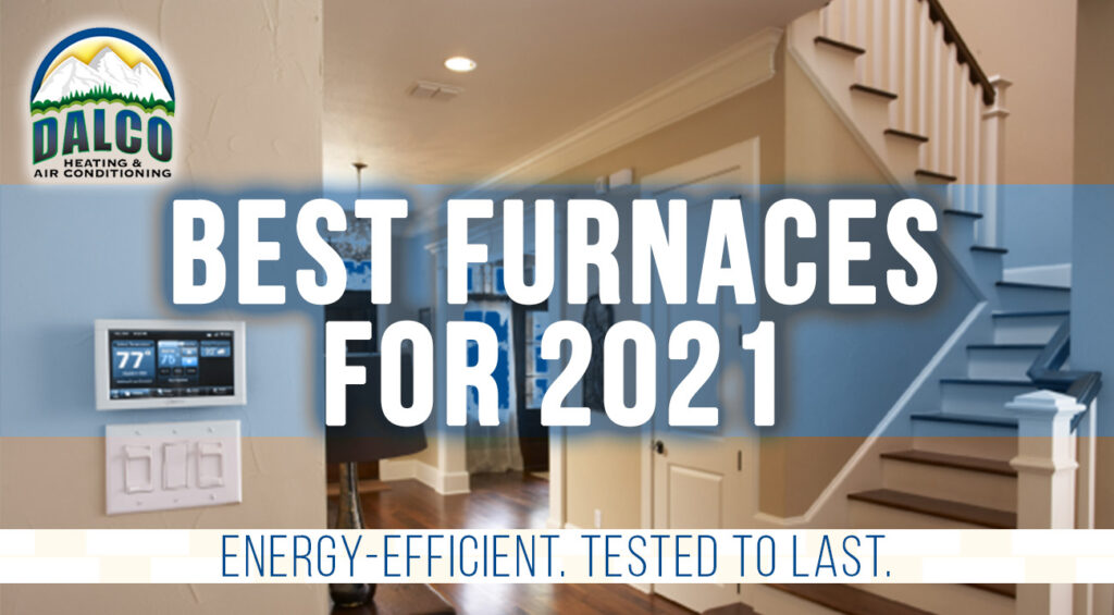 Best Furnaces and heating systems for 2021